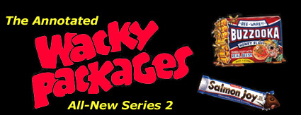 The Annotated Wacky Packages All-New Series 2